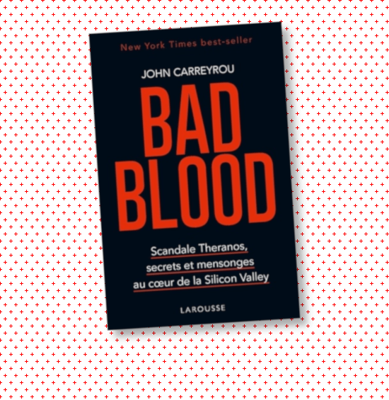 BAD BLOOD – L'enquête sur Theranos